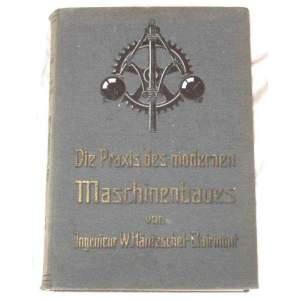 Die Praxis des modernen Maschinenbaues 1917