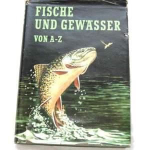 Fische und gewasser von A-Z - Wolfgang Zeiske
